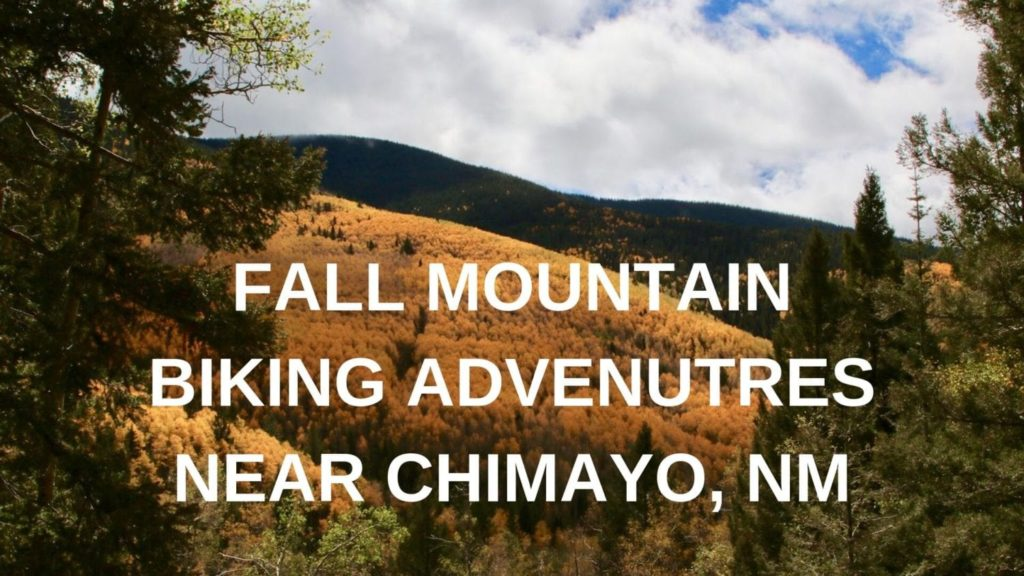 Fall Mountain Biking Adventures Near Chimayo, NM 7